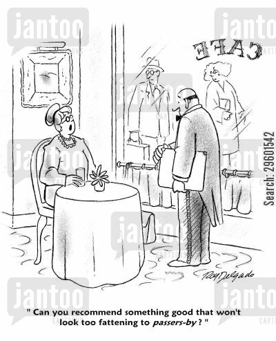 cafe cartoon humor: 'Can you recommend something good that won't look too fattening to passers-by?'