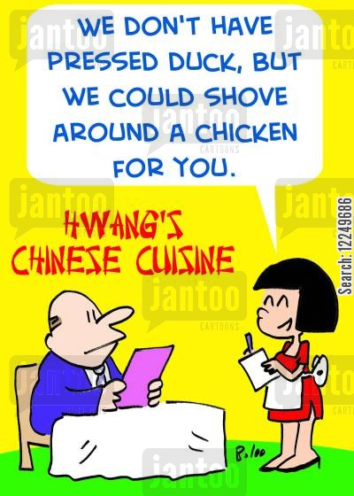 pressed duck cartoon humor: 'We don't have pressed duck, but we could shove around a chicken for you.'