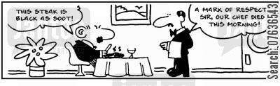 mark of respect cartoon humor: 'Steak black as soot.' 'Mark of respect. The chef died.'