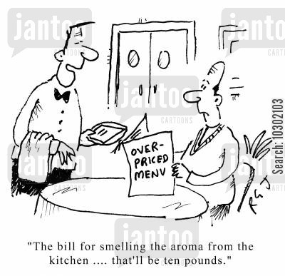expensive restaurant cartoon humor: The bill for smelling the aroma from the kitchen... that'll be ten pounds.