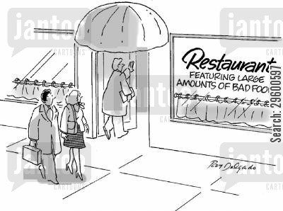 negative cartoon humor: 'Restaurant - Featuring large amounts of bad food.'