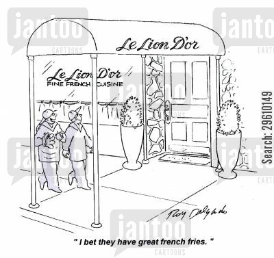 foreign food cartoon humor: 'I bet they have great french fries.'