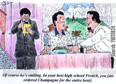 translation cartoon humor: 'Of course he's smiling. In your best high school French, you just ordered Champagne for the entire hotel.'