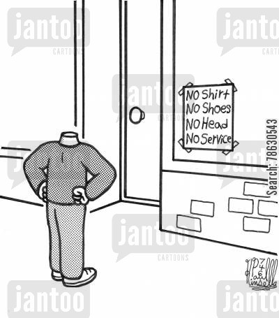 dress code cartoon humor: No Shirt, No Shoes, No Head, No Service.