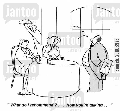 servers cartoon humor: 'What do I recommend?.. Now you're talking.|