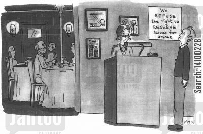 reservations cartoon humor: Sign in restaurant - We refuse the right to reserve service for anyone.