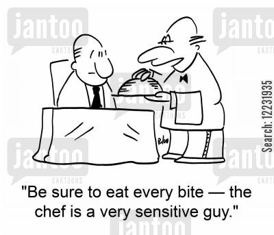every cartoon humor: 'Be sure to eat every bite — the chef is a very sensitive guy.'