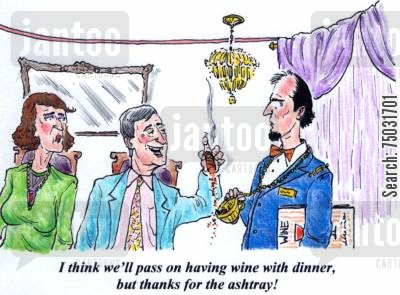 ashtray cartoon humor: 'I think we'll pass on having wine with dinner, but thanks for the ashtray.'