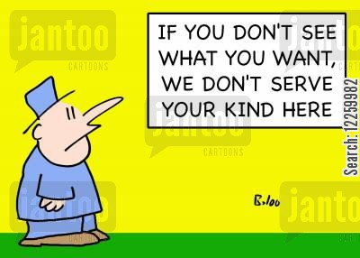 elitist cartoon humor: If you don't see what you want, we don't serve your kind here.