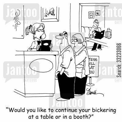 booth cartoon humor: 'Would you like to continue your bickering at a table or in a booth?'