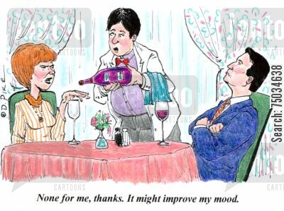 drunk cartoon humor: 'None for me, thanks. It might improve my mood.'