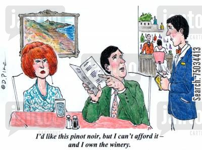 posh restaurants cartoon humor: 'I'd like this pinot noir, but I can't afford it - and I own the winery.'