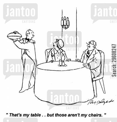 servers cartoon humor: 'That's my table... but those aren't my chairs.'