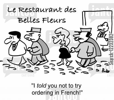 food ordering cartoon humor: Le Restaurant des Belles Fleurs, 'I told you not to try ordering in French!'