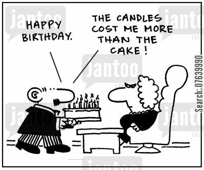 birthday wish cartoon humor: 'Happy birthday. The candles cost more than the cake.'