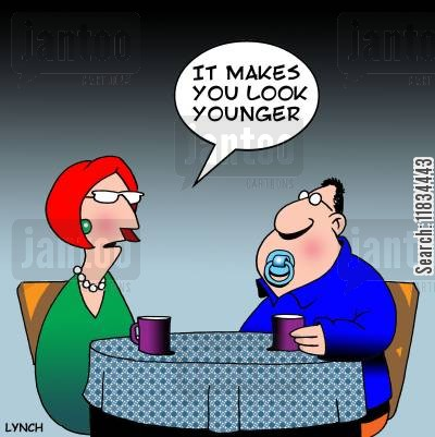 pacifier cartoon humor: 'It makes you look younger.'