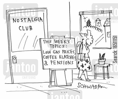 coffee klatches cartoon humor: Nostalgia Club: This week's topics - Low Gas prices, Coffee Klatches and Pensions.