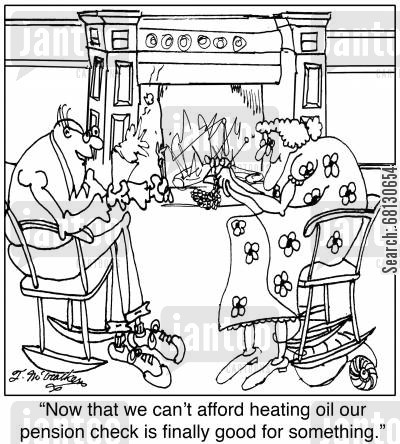 heating bills cartoon humor: Now that we can't afford heating oil our pension check is finally good for something.