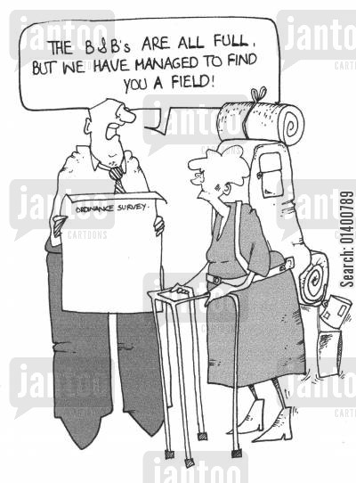alternative accomodation cartoon humor: The B&B's are all full, but we have managed to find you a field!