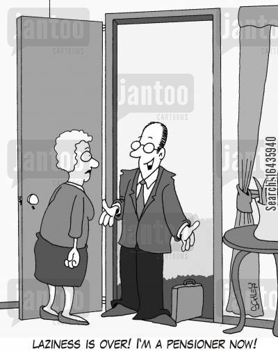 busy retirement cartoon humor: 'Laziness is over! I'm a pensioner now!'
