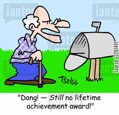 acknowledgement cartoon humor: 'Dang! -- STILL no lifetime achievement award!'
