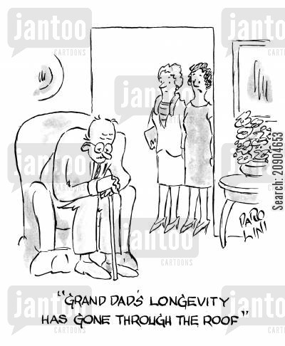 longevity cartoon humor: 'Grandad's longevity has gone through the roof.'