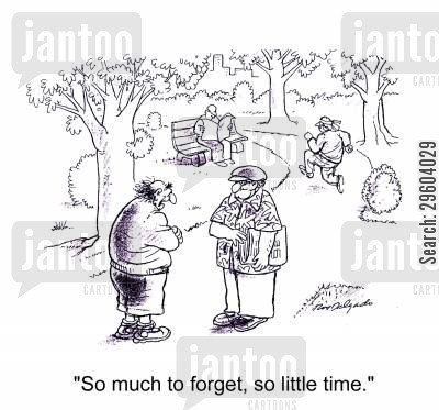 forgetful cartoon humor: 'So much to forget, so little time.'