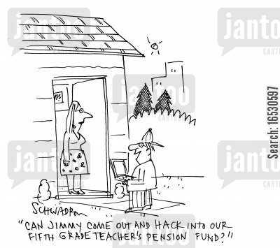 playmate cartoon humor: 'Can Jimmy come out and hack into teacher's pension fund?'