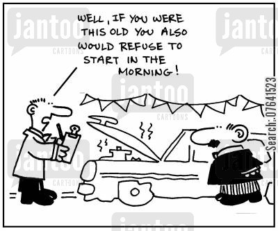 old cars cartoon humor: 'Well, if you were this old you also would refuse to start in the morning.'