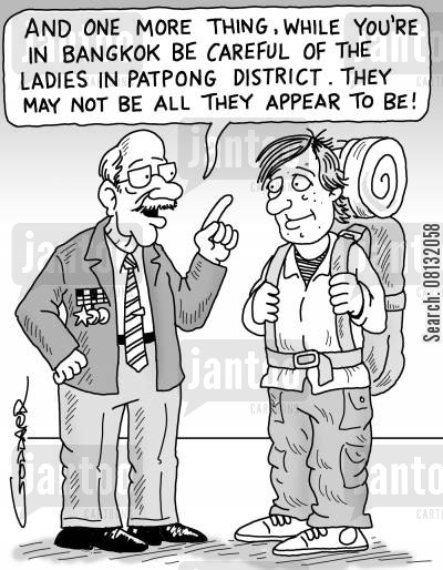 red light district cartoon humor: 'And one more thing, while you're in Bangkok be careful of the ladies in Patpong district. They may not be all they appear to be.'