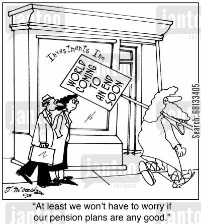 financial plans cartoon humor: 'At least we won't have to worry if our pension plans are any good.'