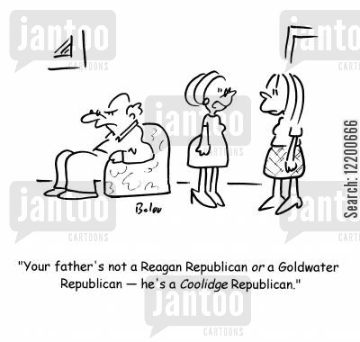 goldwater cartoon humor: 'Your father's not a Reagan Republican or a Goldwater Republican- he's a Coolidge Republican.'