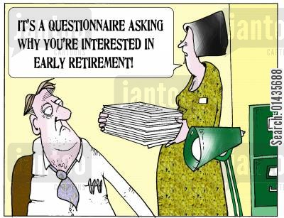 retiring cartoon humor: 'It's a questionnaire asking why you're interested in early retirement.'
