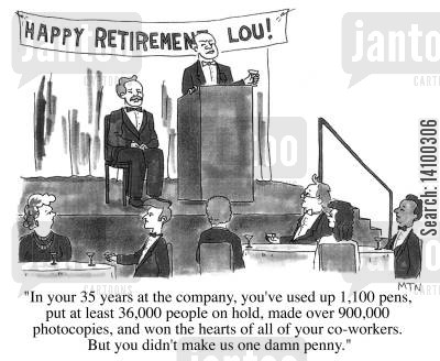 retirement party cartoon humor: In your 35 years at the company, you've used up 1,100 pens, put at least 36,000 people on hold...