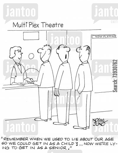 movie theaters cartoon humor: 'Remember when we used to lie about our age so we could get in as a child? Now we're lying to get in as a senior.'