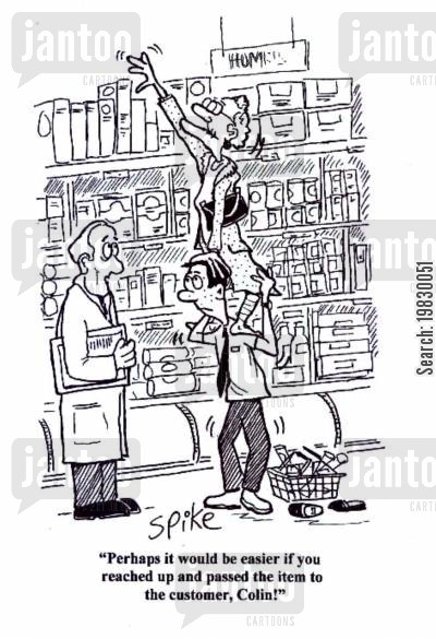 convenience store cartoon humor: 'Perhaps it would be easier if you reached up and passed the item to the customer, Colin!'