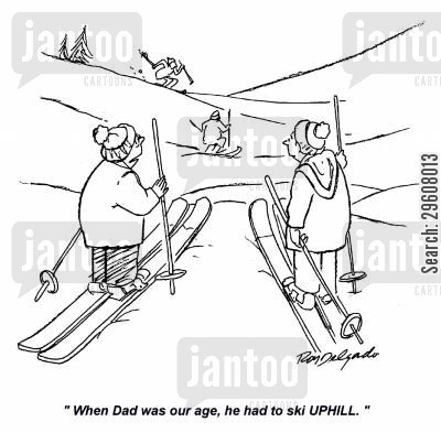 hills cartoon humor: 'When Dad was our age, he had to ski uphill.'