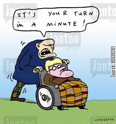 disability cartoon humor: 'It's your turn in a minute!'