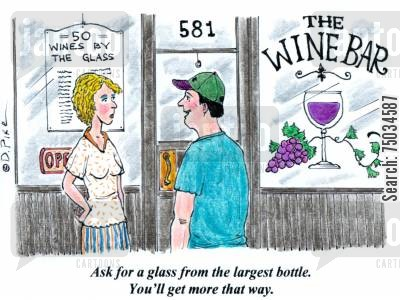 imbibe cartoon humor: 'Ask for a glass from the largest bottle. You'll get more that way.'