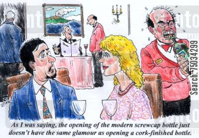 corkscrew cartoon humor: 'As I was saying, the opening of the modern screwcap bottle just doesn't have the same glamour, as opening a cork-finished bottle.'