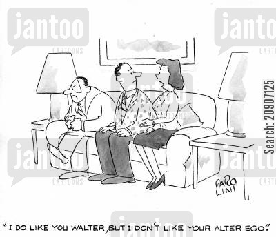 alter ego cartoon humor: 'I do like you Walter, but I don't like your alter ego.'