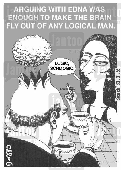 logic cartoon humor: Arguing with Edna was enough to make the brain fly out of any logical man.