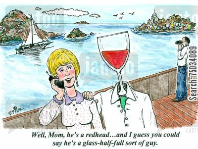 red hair cartoon humor: 'Well, Mom, he's a redhead...and I guess you could say he's a glass-half-full sort of guy.'
