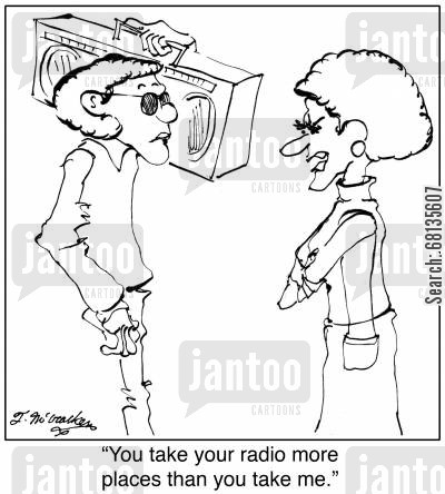boom box cartoon humor: 'You take your radio more places than you take me.'