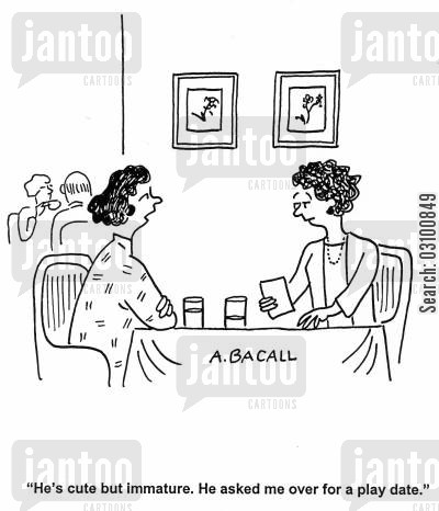 second date cartoon humor: 'He's cute but immature. He asked me over for a play date.'