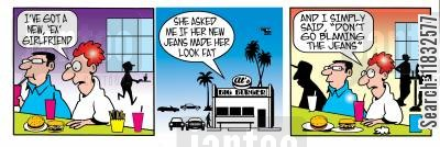 does my bum look big in this cartoon humor: I've got a new ex-girlfriend.