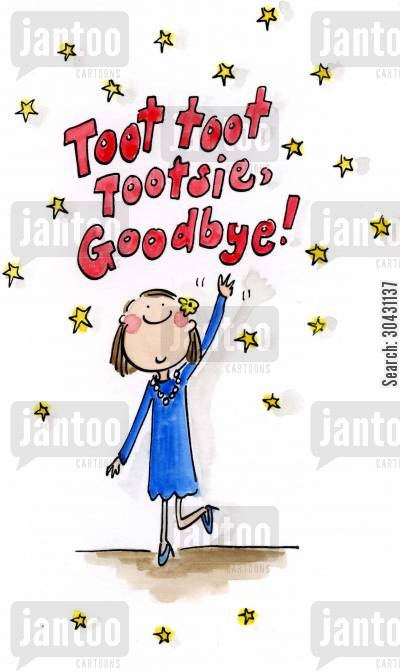 goodbye cartoon humor: Toot toot, toosie, Goodbye!