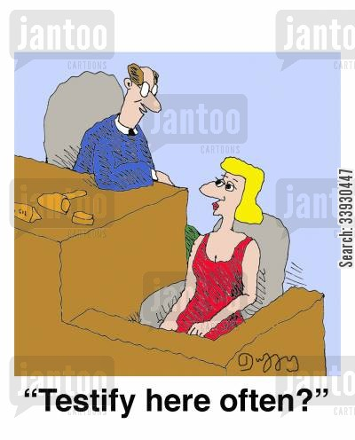 testifying cartoon humor: 'Testify here often?'