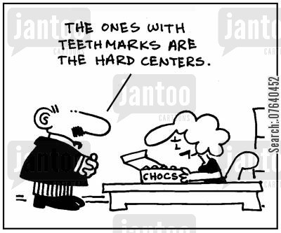 chocolate boxes cartoon humor: 'The ones with the teethmarks are the had centers.'