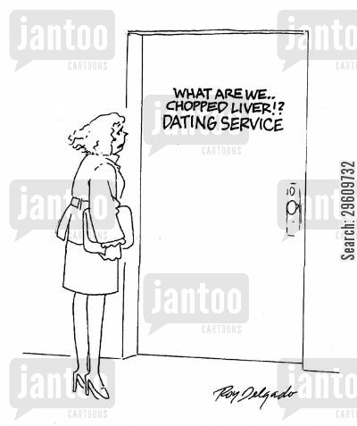 argued cartoon humor: What are we... chopped liver!? Dating service.